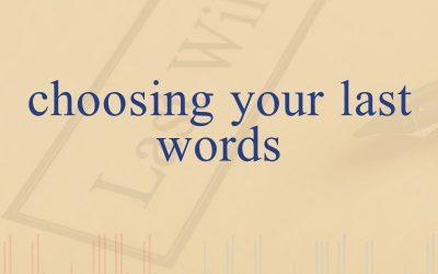 Episode 41 – Choosing Your Last Words