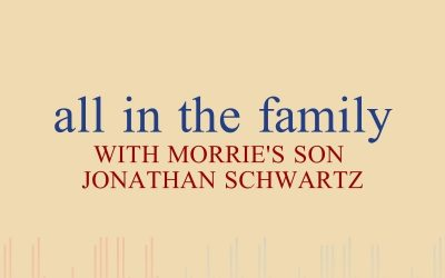Episode 45 – All in the Family Pt. 1 with Morrie's Oldest Son Jonathan Schwartz