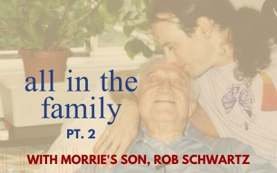 Episode 46 – All In The Family Pt. 2 – With Morrie's Youngest Son Rob Schwartz