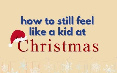 Episode 61 – How To Still Feel Like A Kid at Christmas