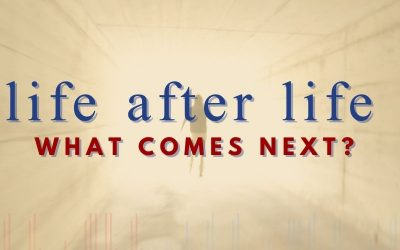 Episode 69 – Life After Life: What Comes Next?