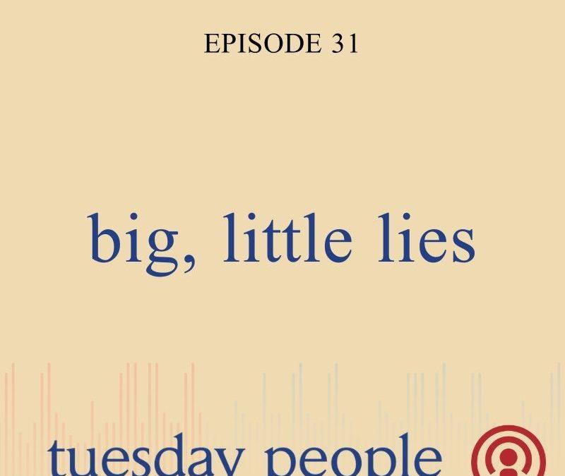 Episode 31 – Big, Little Lies
