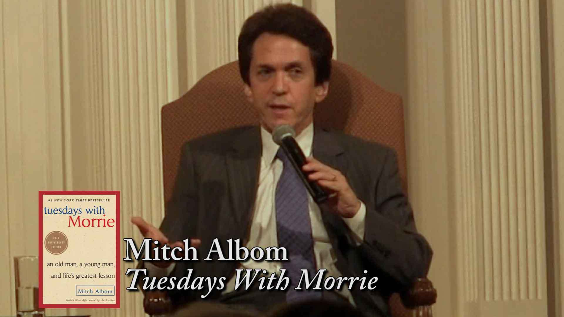 mitch albom Author of tuesdays with morrie, philanthropist, columnist, and sports reporter mitch albom is an inspiration around the world his books have sold over 35 million copies and have been translated into over 40 languages.