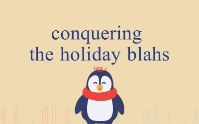 Episode 59 – Conquering The Holiday Blahs
