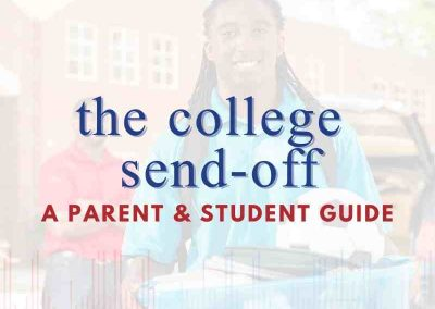 The College Send-Off: A Parent & Student Guide
