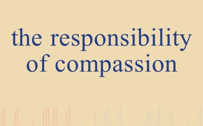 Episode 11 – The Responsibility Of Compassion