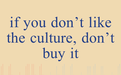 Episode 6 – If You Don't Like The Culture, Don't Buy It