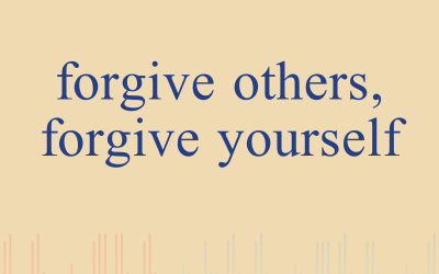 Episode 7 – Forgive Others, Forgive Yourself