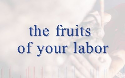 Episode 97 – The Fruits of Your Labor